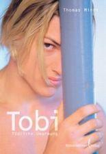 Tobi, Tödliche Umarmung