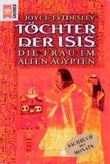 Töchter der Isis. Die Frau im alten Ägypten.