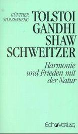 Tolstoi, Gandhi, Shaw, Schweitzer