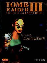 Tomb Raider III : adventures of Lara Croft , das offizielle Lösungsbuch.