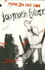 Too Much future - Punk in der DDR