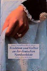 Tradition und Kultur an der deutschen Nordseeküste