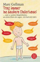 Trag immer 'ne saubere Unterhose