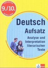 Training Deutsch Aufsatz, Analyse und Interpretation literarischer Texte, 9./10. Schuljahr