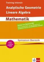 Training intensiv Abitur. Analytische Geometrie und Lineare Algebra