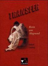 Transfer. Die Lateinlektüre / Rom am Abgrund