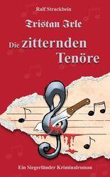 Tristan Irle - Die zitternden Tenöre