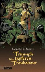Triumph dem tapferen Troubadour