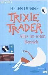 Trixie Trader - Alles im roten Bereich