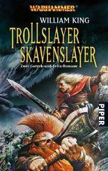 Trollslayer /Skavenslayer