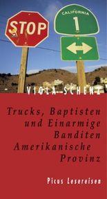 Trucks, Baptisten und Einarmige Banditen. Amerikanische Provinz