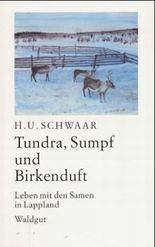 Tundra, Sumpf und Birkenduft