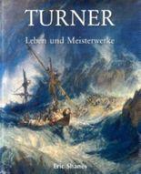 Turner: Leben und Meisterwerke
