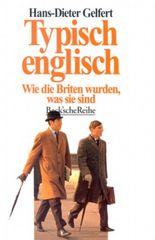 Typisch englisch. Wie die Briten wurden, was sie sind.
