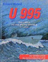 U 995. Das U- Boot vor dem Marine- Denkmal in Laboe. Der weltberühmte deutsche U- Boot- Typ VII C