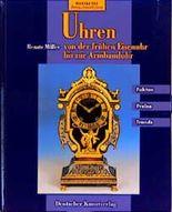 Uhren von der frühen Eisenuhr bis zur Armbanduhr (Weltkunst Antiquitäten-Führer)