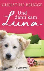 Und dann kam Luna