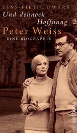 Und dennoch Hoffnung. Peter Weiss