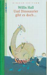 Und Dinosaurier gibt es doch . . .