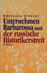 Unternehmen Barbarossa und der russische Historikerstreit