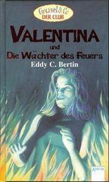 Valentina und Die Wächter des Feuers