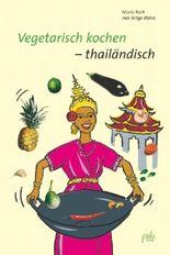 Vegetarisch kochen - thailändisch