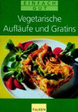 Vegetarische Aufläufe und Gratins