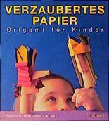 Verzaubertes Papier. Origami für Kinder
