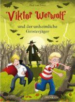 Viktor Werwolf und der unheimliche Geisterjäger (Bd. 3)