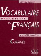 Vocabulaire progressif du fran?ais - Niveau avancé. Avec 250 Exercises