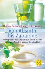 Von Absinth bis Zabaione