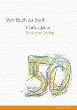 Von Buch zu Buch. 50 Jahre Residenz Verlag