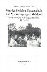 Von der Sozialen Frauenschule zur NS-Volkspflegeausbildung