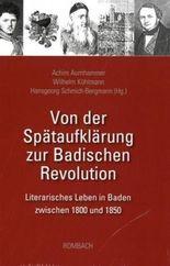 Von der Spätaufklärung zur Badischen Revolution