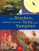 Von Drachen, Yetis und Vampiren