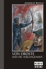 Von Droste und die Vergangenheit