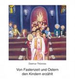Von Fastenzeit und Ostern den Kindern erzählt