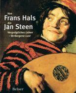 Von Frans Hals bis Jan Steen.