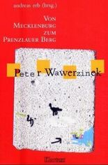 Von Mecklenburg zum Prenzlauer Berg: Peter Wawerzinek