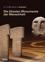Vor 12000 Jahren in Anatolien. Die ältesten Monumente der Menschheit