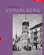 Vorarlberg in alten Fotografien