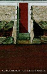 Walter Pichler, Haus neben der Schmiede