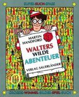 Walters wilde Abenteuer