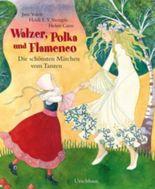 Walzer, Polka und Flamenco