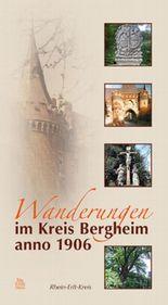Wanderungen durch den Kreis Bergheim anno 1906