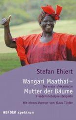 Wangari Maathai - Die Mutter der Bäume