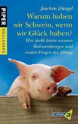 Warum haben wir Schwein, wenn wir Glück haben?
