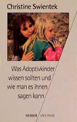 Was Adoptivkinder wissen sollten und wie man es ihnen sagen kann