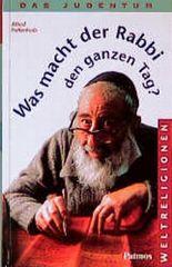 Was macht der Rabbi den ganzen Tag?
