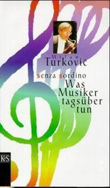 Was Musiker tagsüber tun, Senza sordino